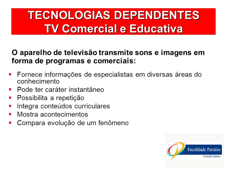 TECNOLOGIAS DEPENDENTES TV Comercial e Educativa