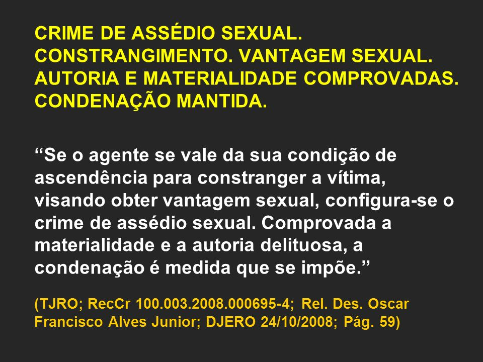 CRIME DE ASSÉDIO SEXUAL. CONSTRANGIMENTO. VANTAGEM SEXUAL