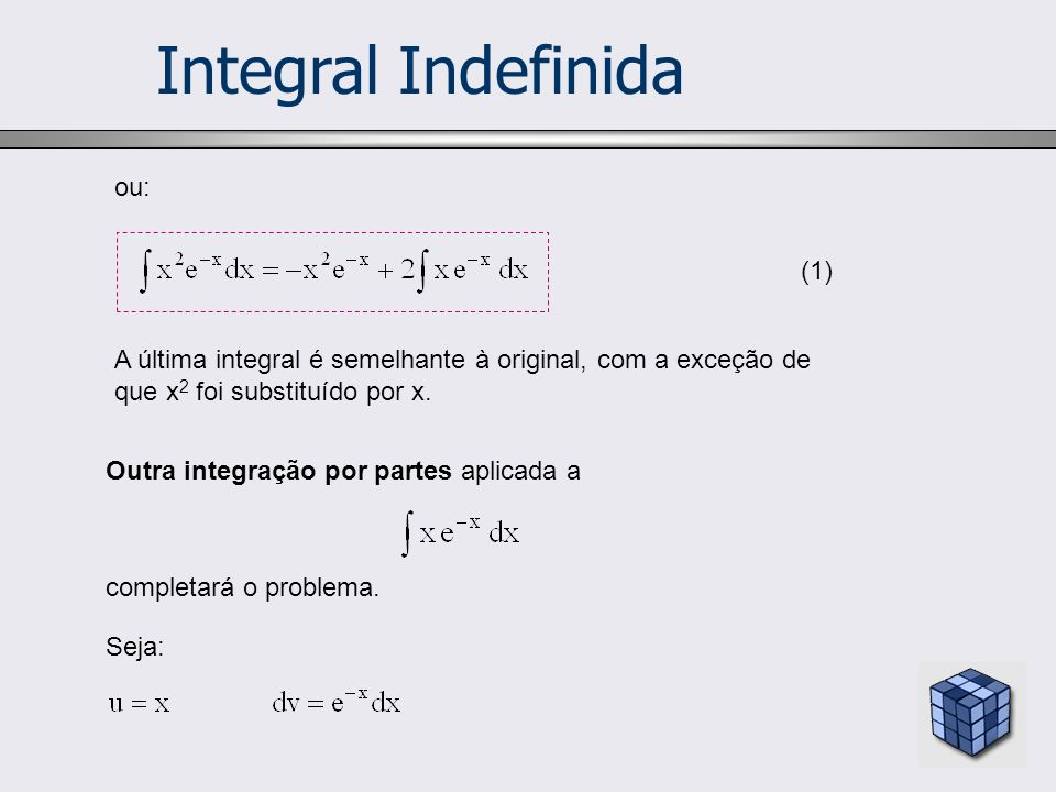 Integral Indefinida ou: (1)