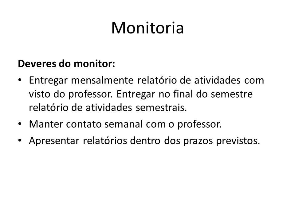 Monitoria Deveres do monitor:
