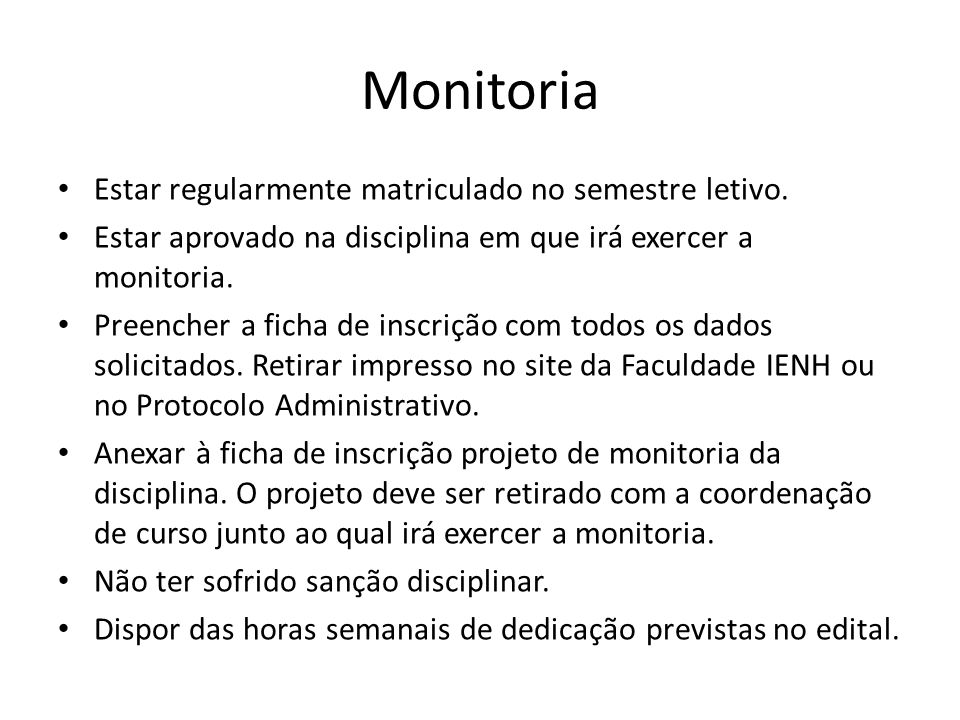 Monitoria Estar regularmente matriculado no semestre letivo.