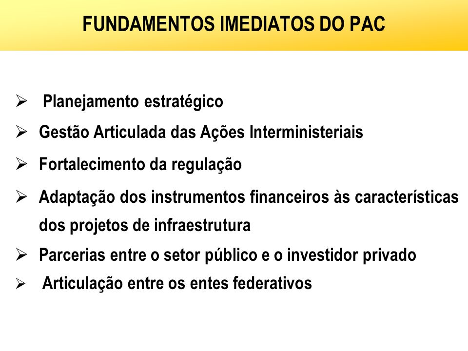 FUNDAMENTOS IMEDIATOS DO PAC