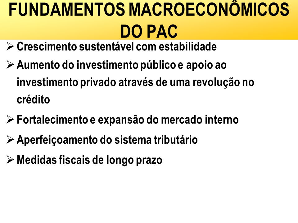 FUNDAMENTOS MACROECONÔMICOS DO PAC