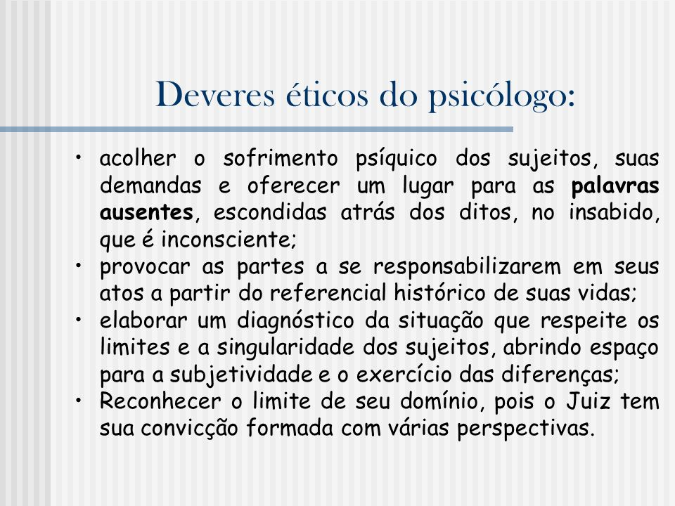 Deveres éticos do psicólogo: