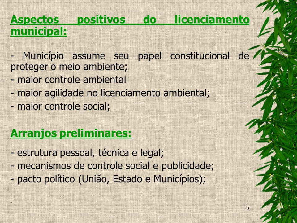- maior controle ambiental