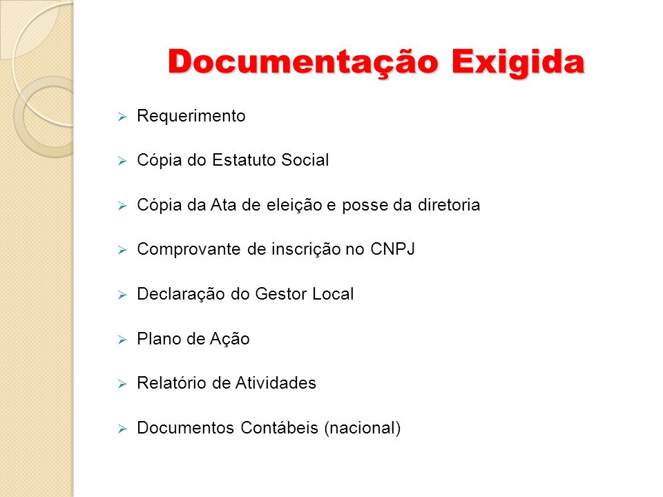 Documentação Exigida Requerimento Cópia do Estatuto Social