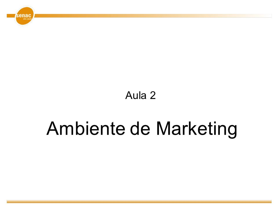 Aula 2 Ambiente de Marketing