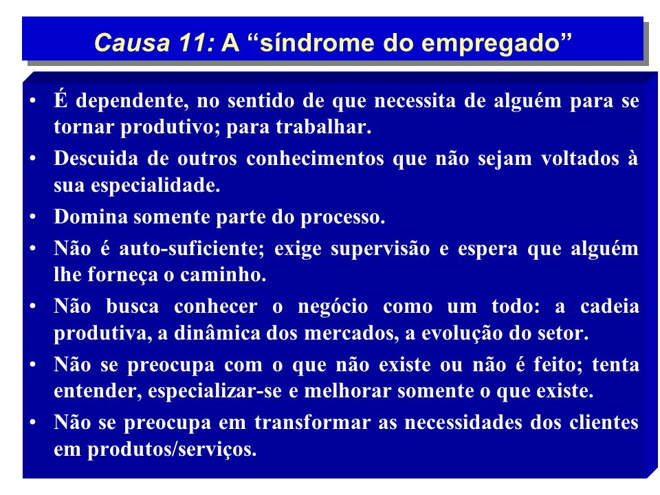 Causa 11: A síndrome do empregado