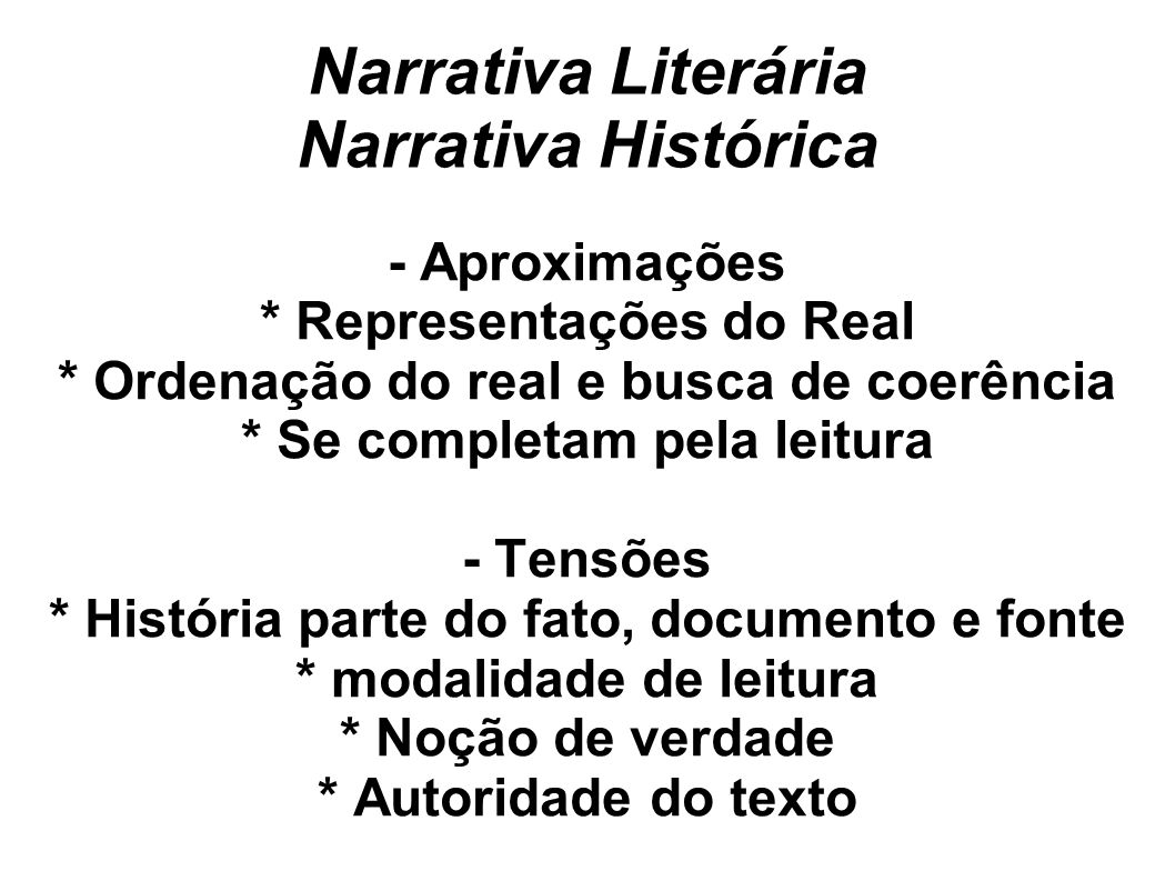 Narrativa Literária Narrativa Histórica