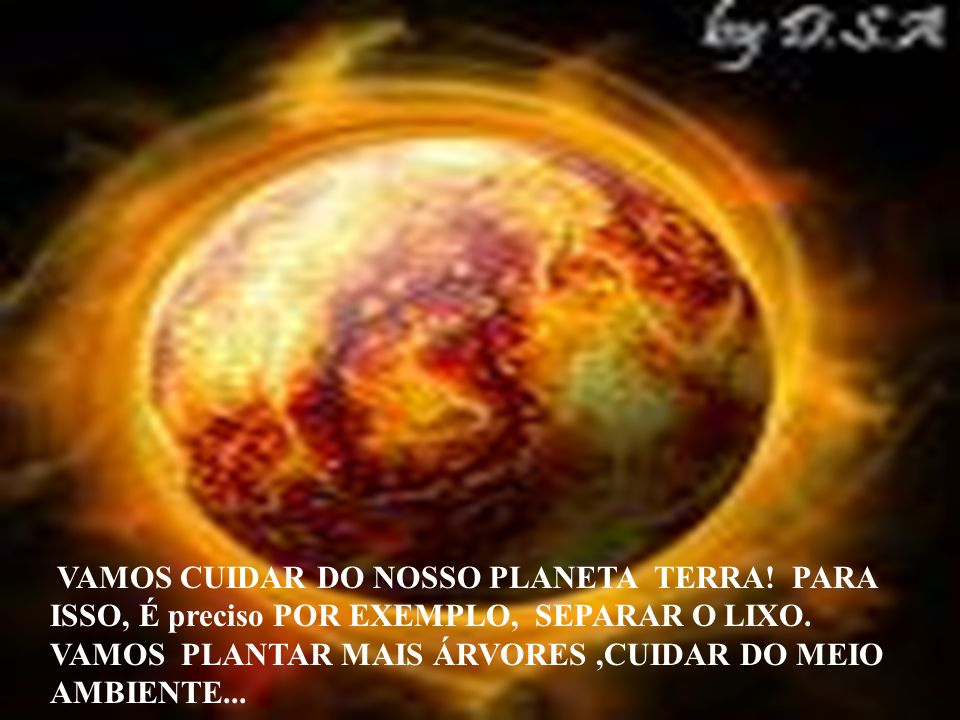 A Terra Pede Resposta O Planeta Pede Socorro Leonardo E Henrique