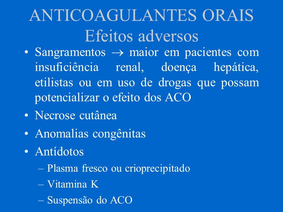 ANTICOAGULANTES ORAIS Efeitos adversos