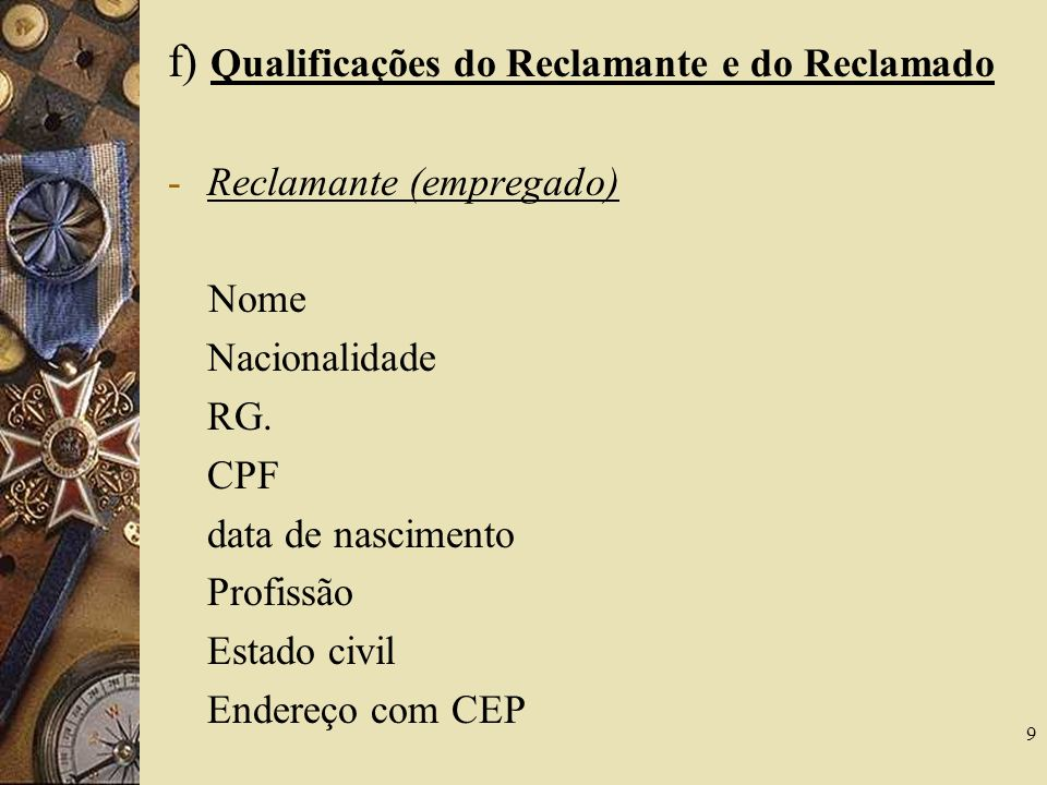 f) Qualificações do Reclamante e do Reclamado