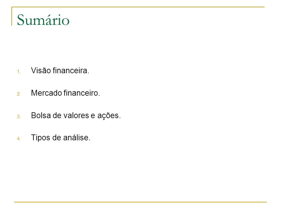 0beb996973800 Sumário Visão financeira. Mercado financeiro.