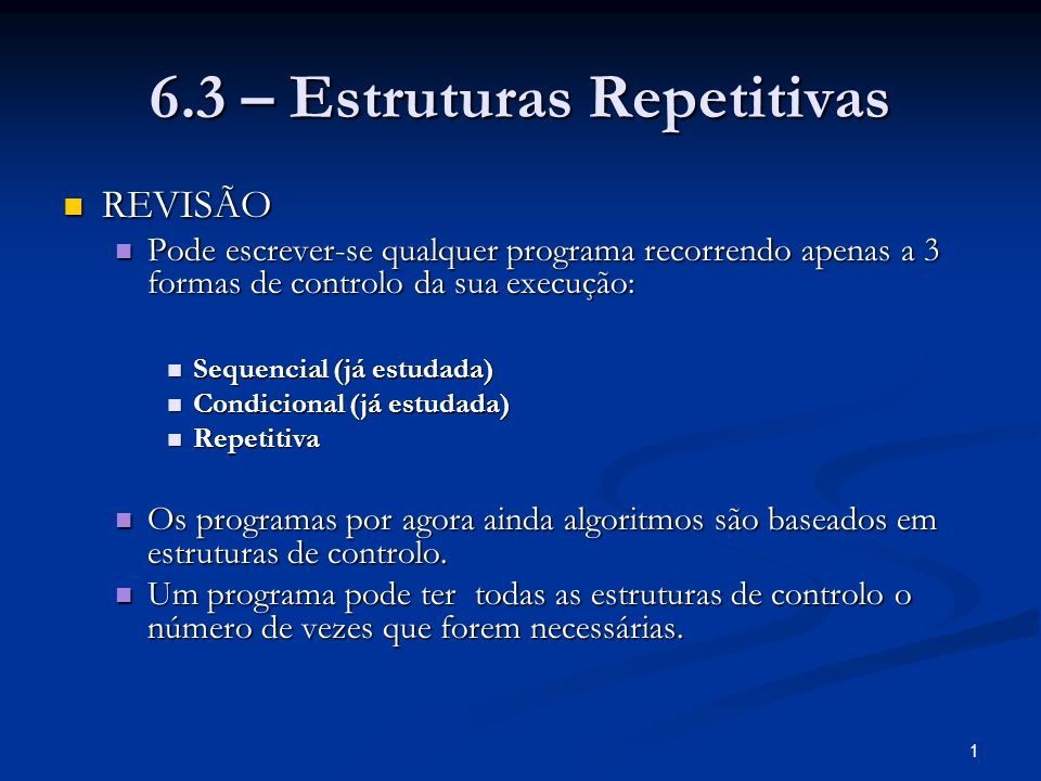 6.3 – Estruturas Repetitivas