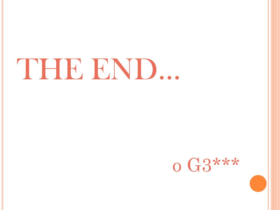 THE END… o G3***