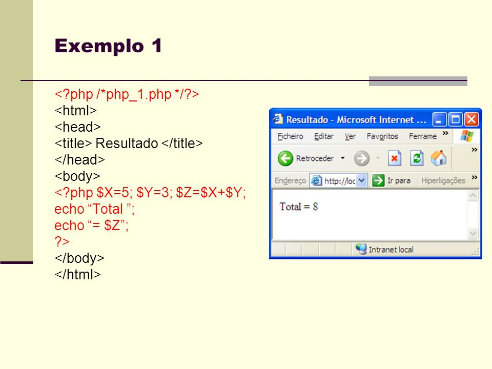 Exemplo 1 < php /*php_1.php */ > <html> <head>