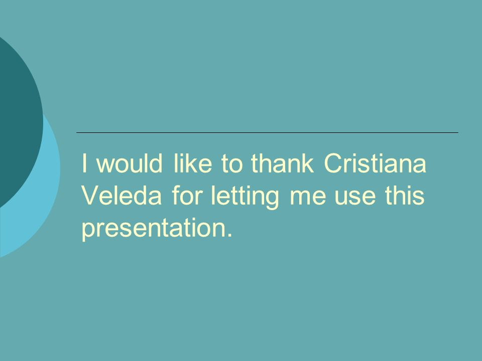 I would like to thank Cristiana Veleda for letting me use this presentation.