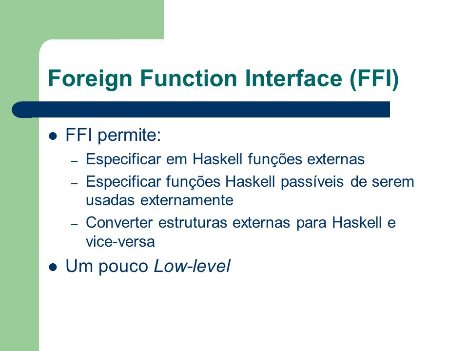 Foreign Function Interface (FFI)