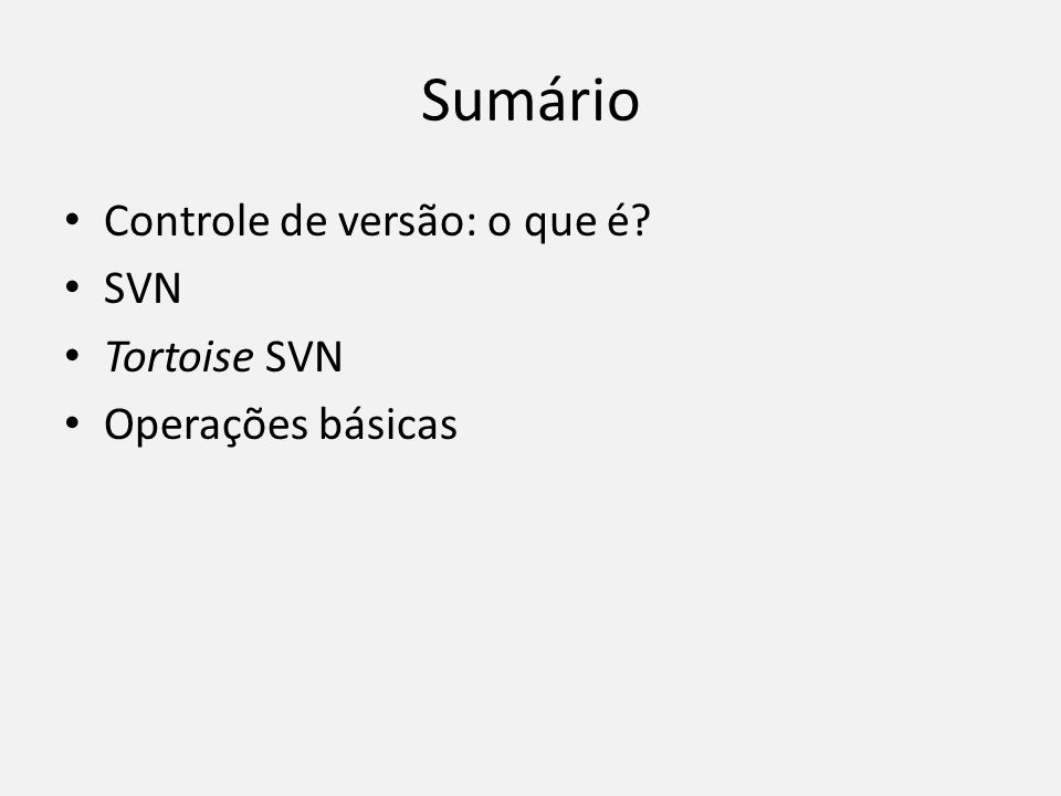 Controle de Versão SVN e Tortoise SVN - ppt carregar 89dc5a2c9e3b8