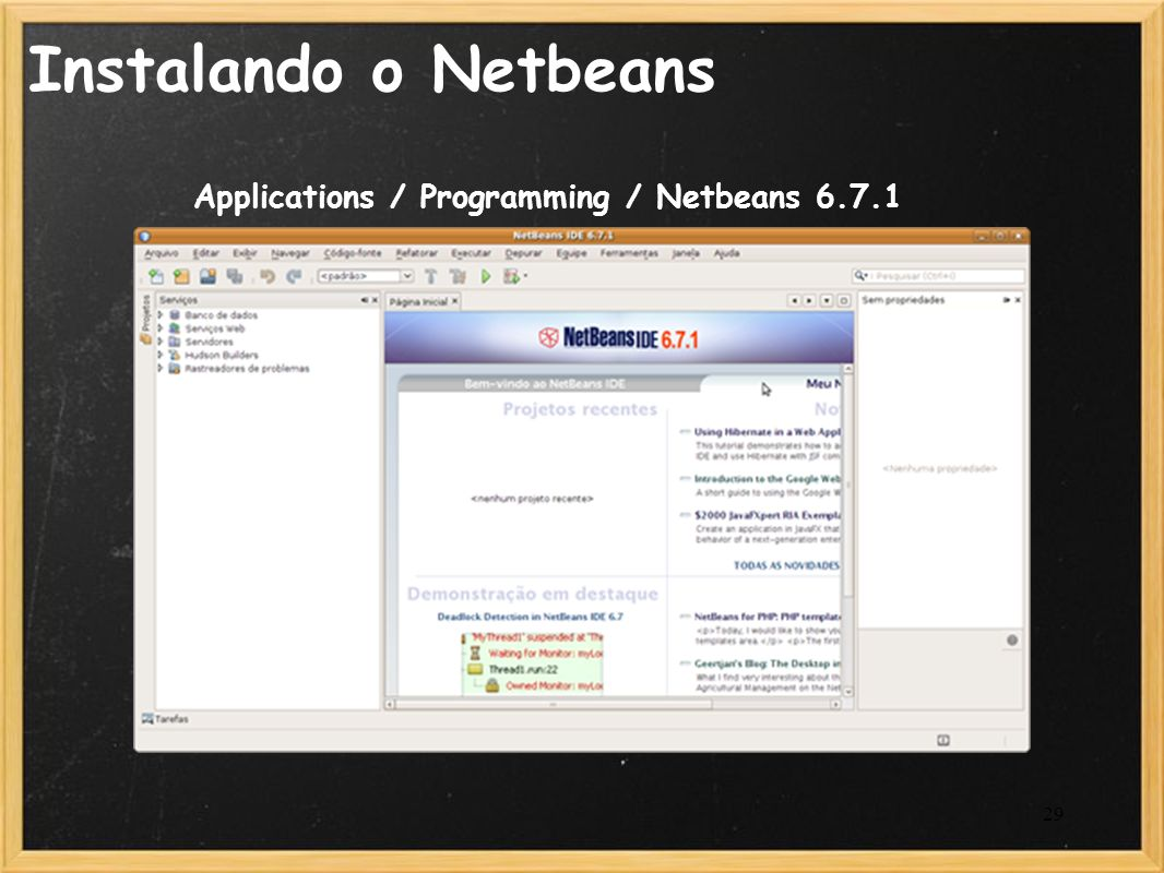 Instalando o Netbeans Applications / Programming / Netbeans 6.7.1