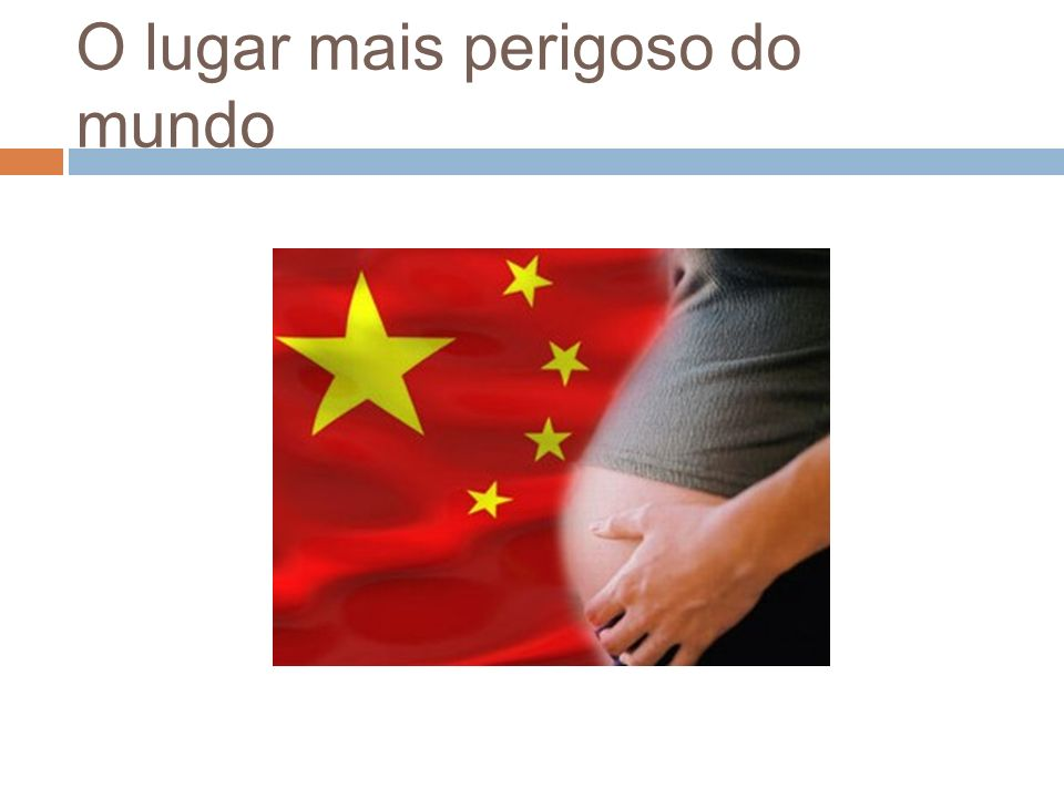O lugar mais perigoso do mundo