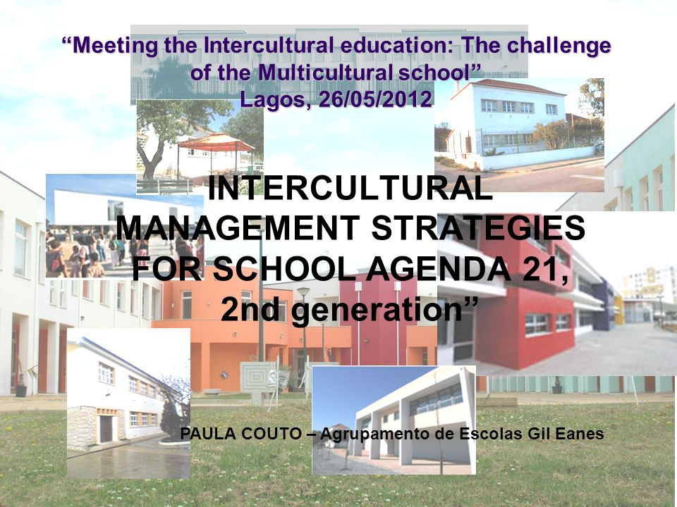 Meeting the Intercultural education: The challenge of the Multicultural school Lagos, 26/05/2012