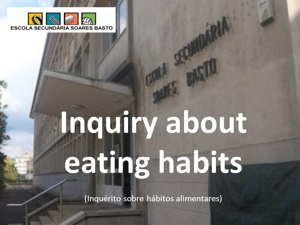 Inquiry about eating habits (Inquérito sobre hábitos alimentares)