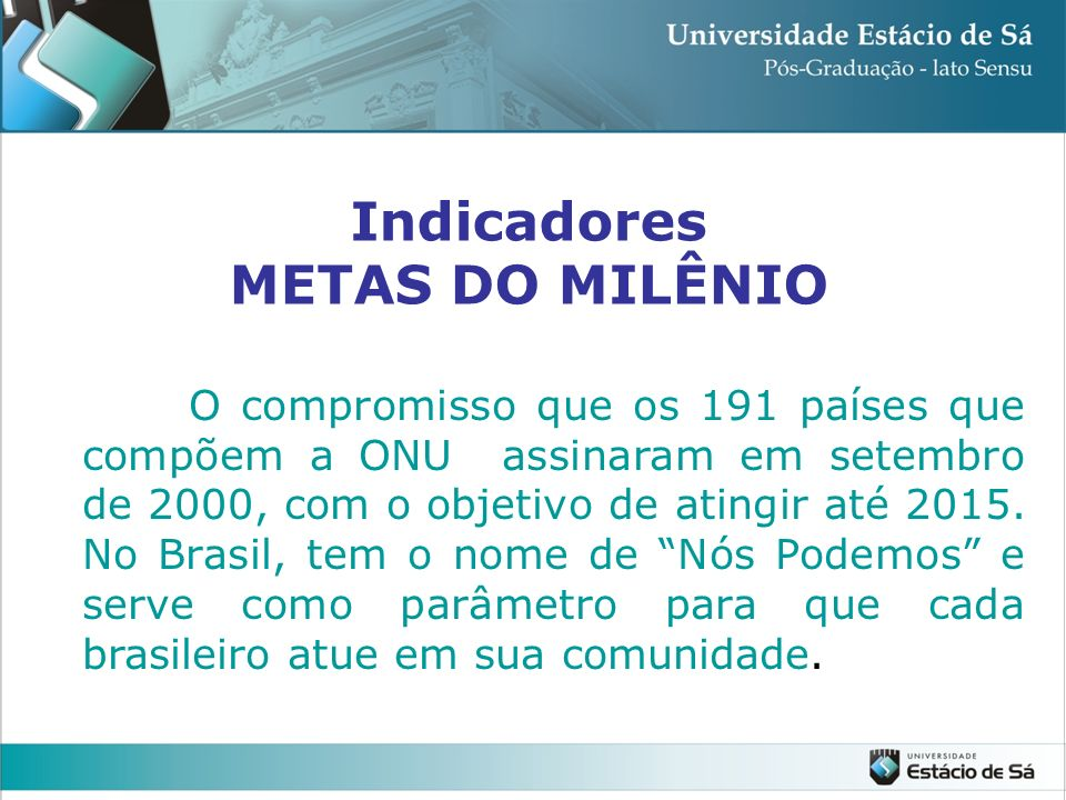 Indicadores METAS DO MILÊNIO