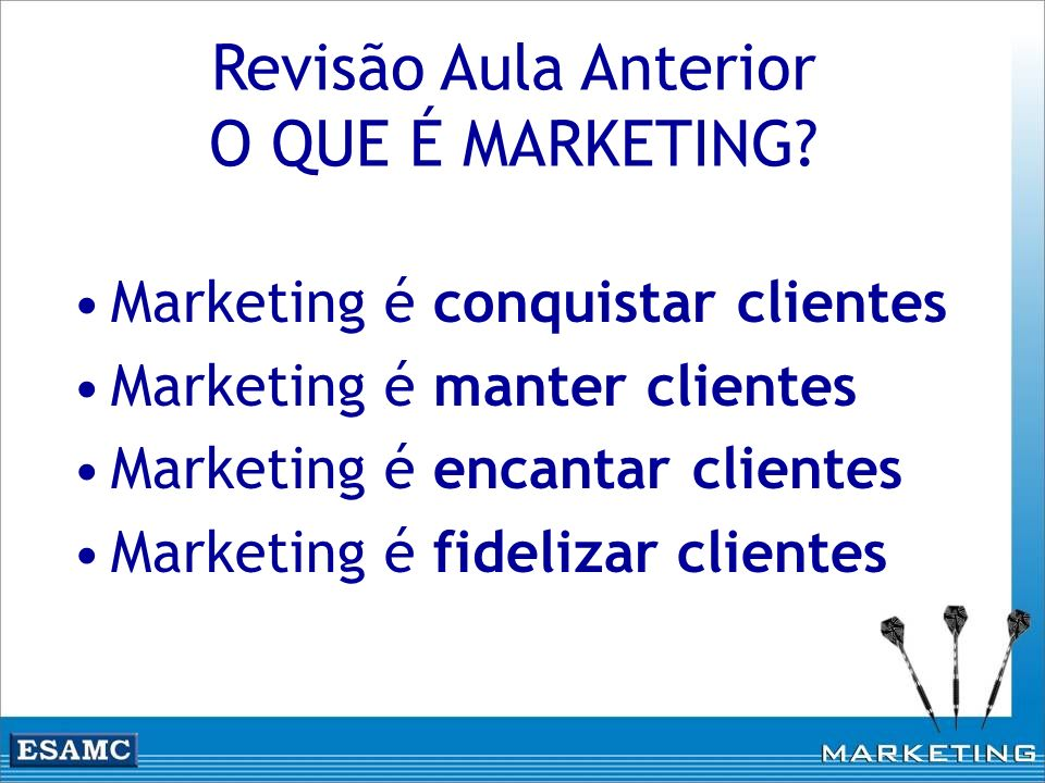 Revisão Aula Anterior O QUE É MARKETING