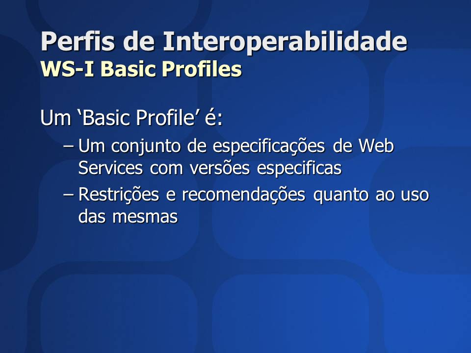 Perfis de Interoperabilidade WS-I Basic Profiles