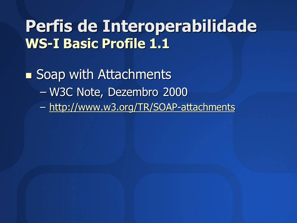 Perfis de Interoperabilidade WS-I Basic Profile 1.1