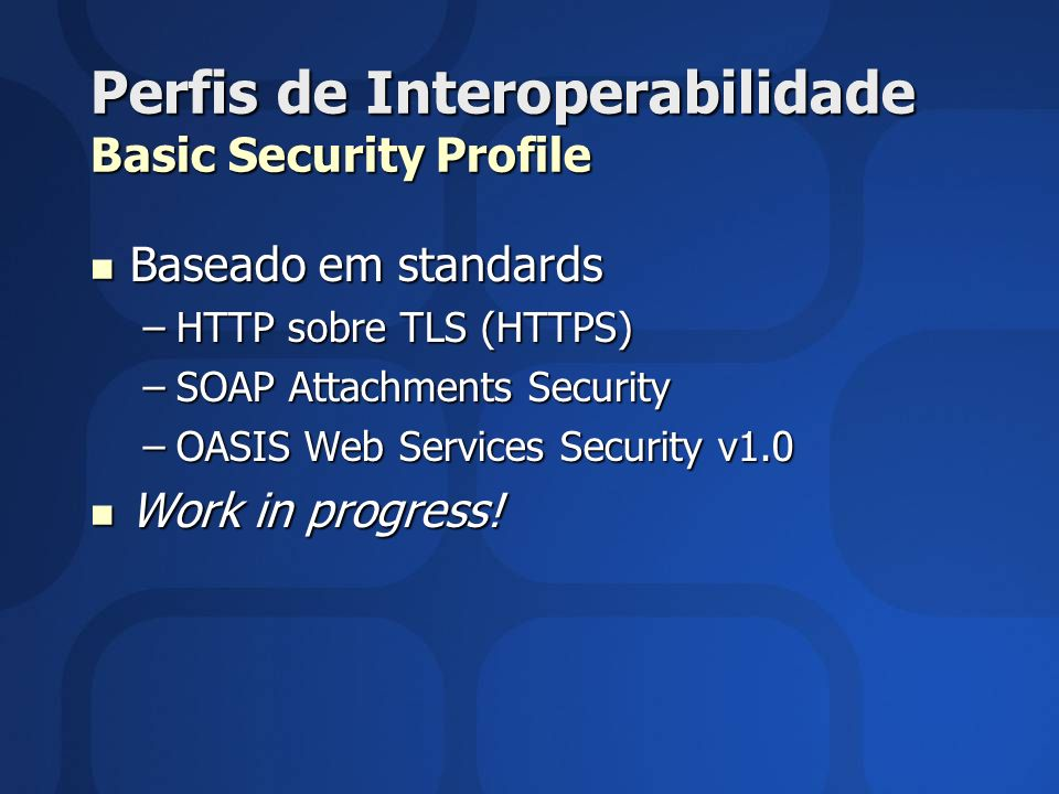 Perfis de Interoperabilidade Basic Security Profile