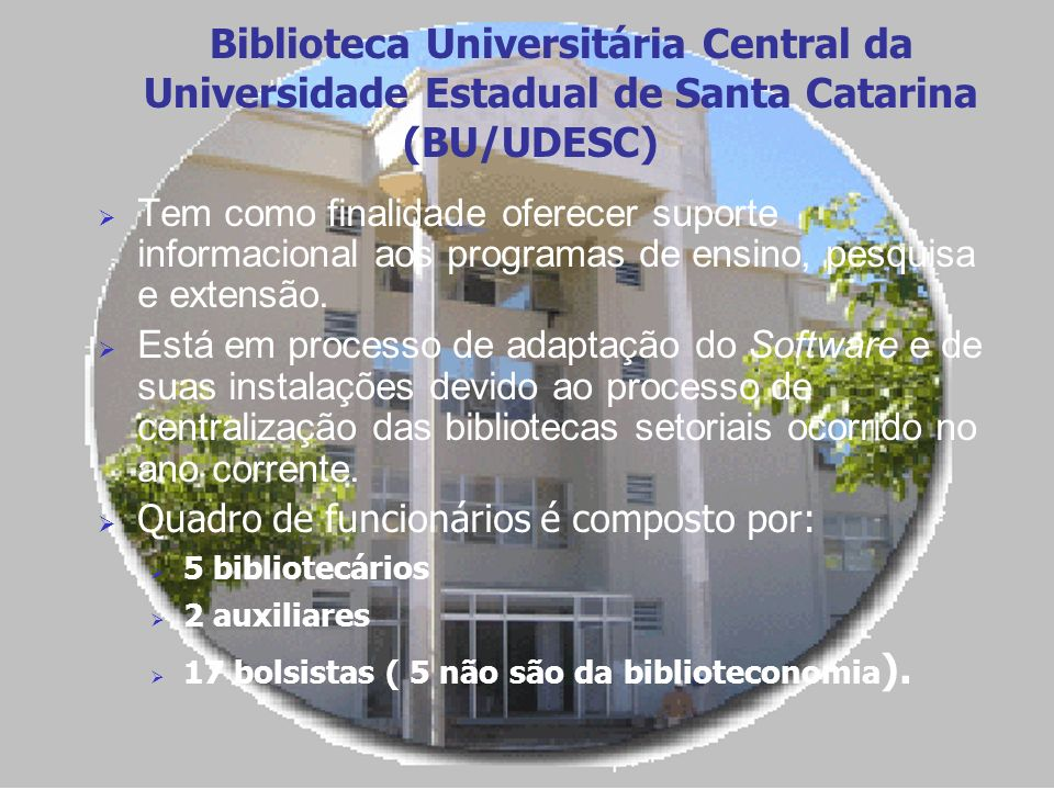 Biblioteca Universitária Central da Universidade Estadual de Santa Catarina (BU/UDESC)