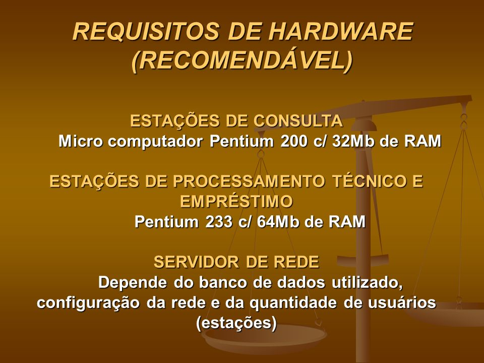 REQUISITOS DE HARDWARE (RECOMENDÁVEL)