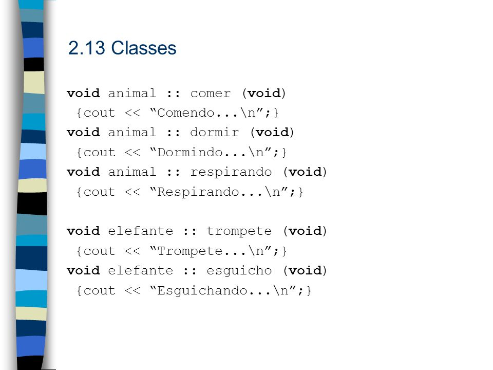2.13 Classes void animal :: comer (void)