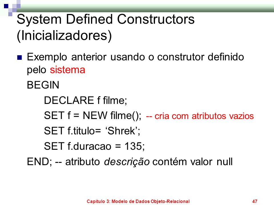 System Defined Constructors (Inicializadores)