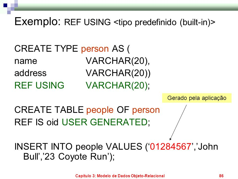 Exemplo: REF USING <tipo predefinido (built-in)>