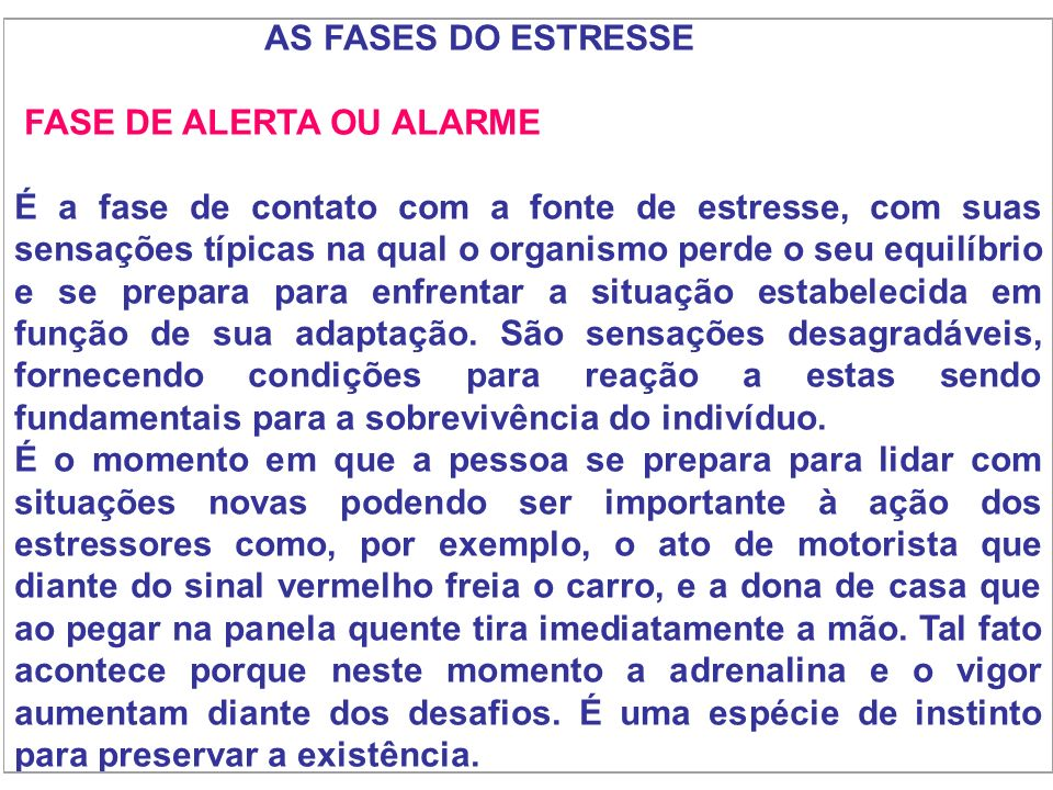 AS FASES DO ESTRESSE FASE DE ALERTA OU ALARME.