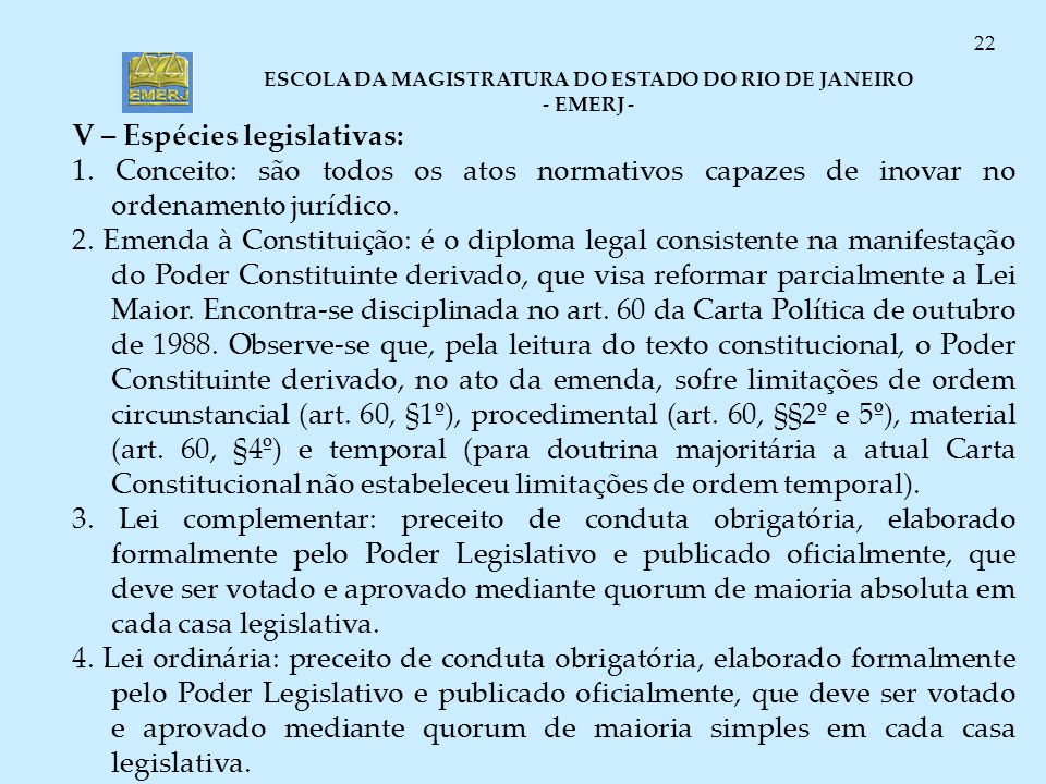 V – Espécies legislativas: