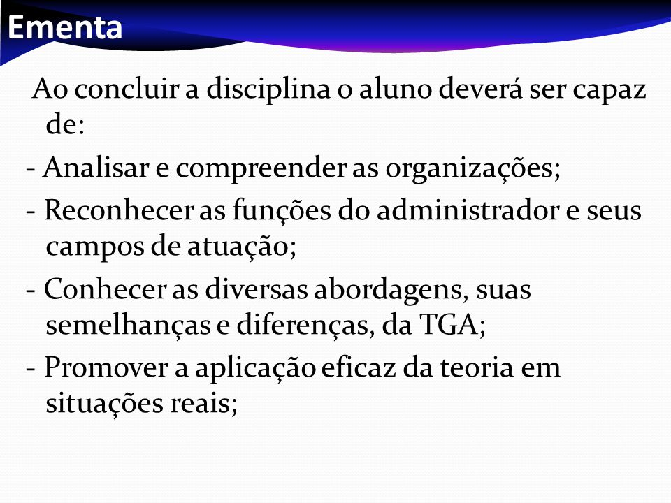2c90d5a4c25e6 Ementa Ao concluir a disciplina o aluno deverá ser capaz de
