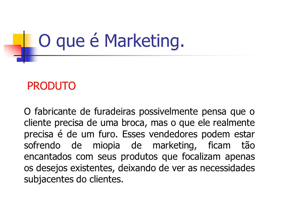 O que é Marketing. PRODUTO