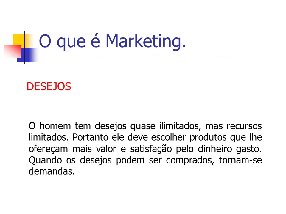 O que é Marketing. DESEJOS