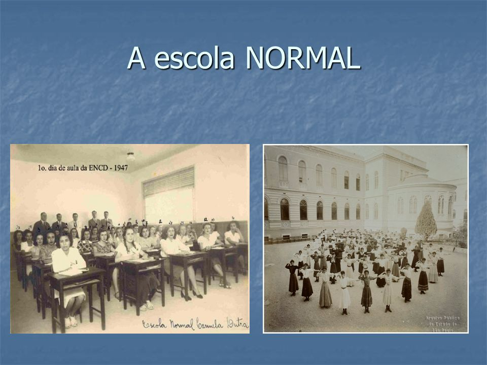 A escola NORMAL