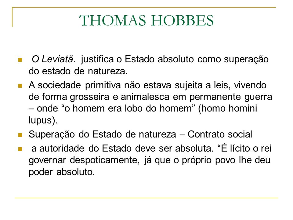 THOMAS HOBBES O Leviatã. justifica o Estado absoluto como superação do estado de natureza.
