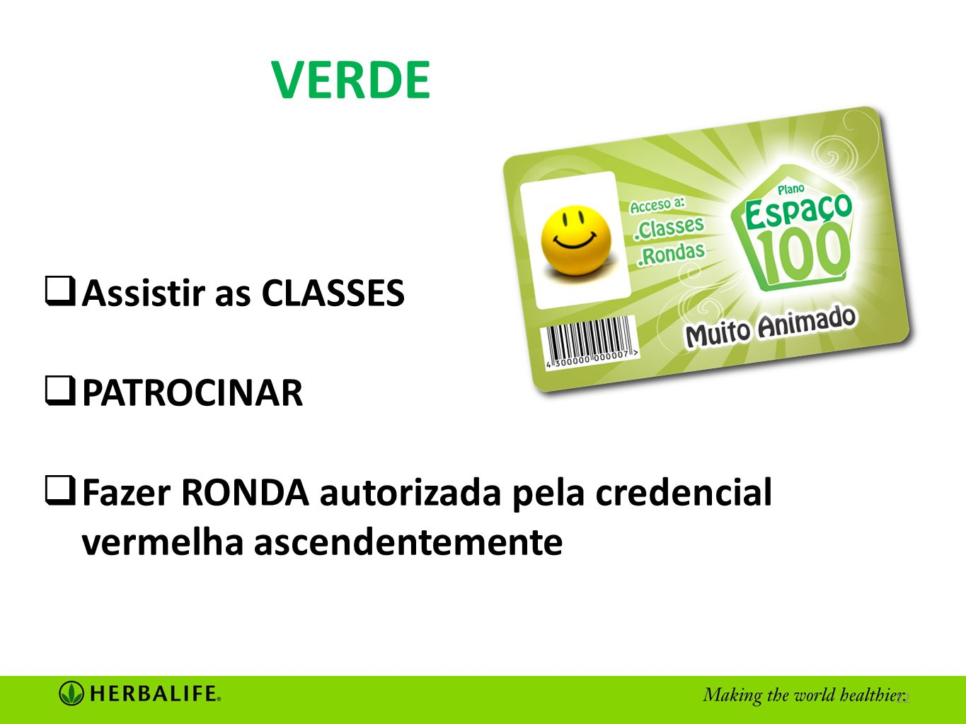 VERDE Assistir as CLASSES PATROCINAR