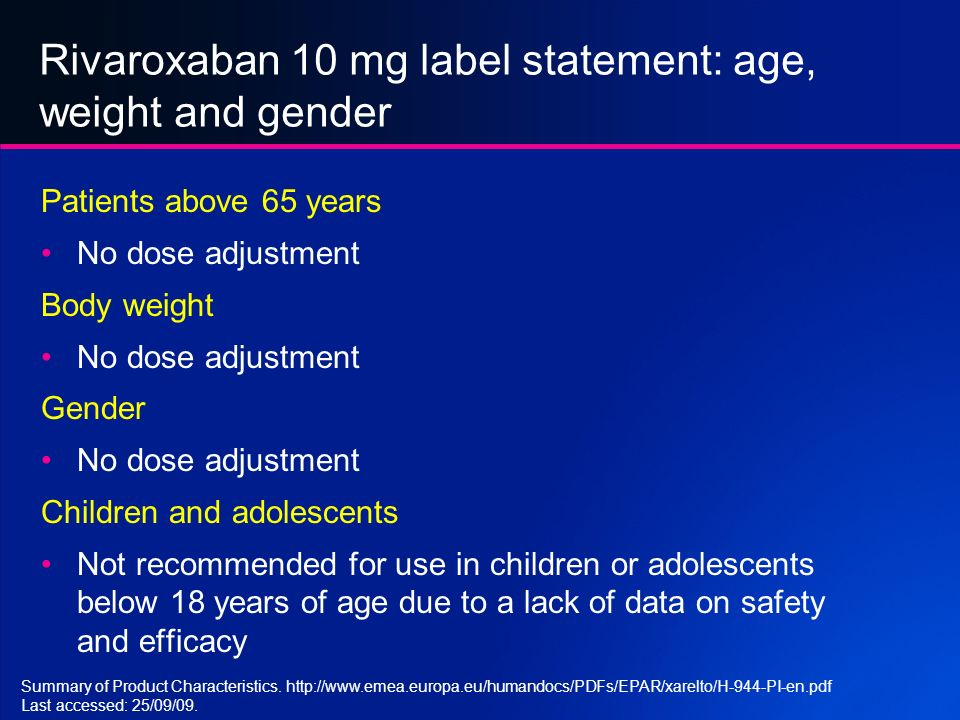 Rivaroxaban 10 mg label statement: age, weight and gender