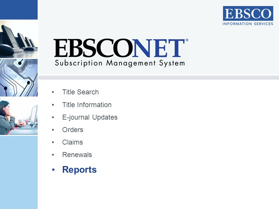 Reports Title Search Title Information E-journal Updates Orders Claims