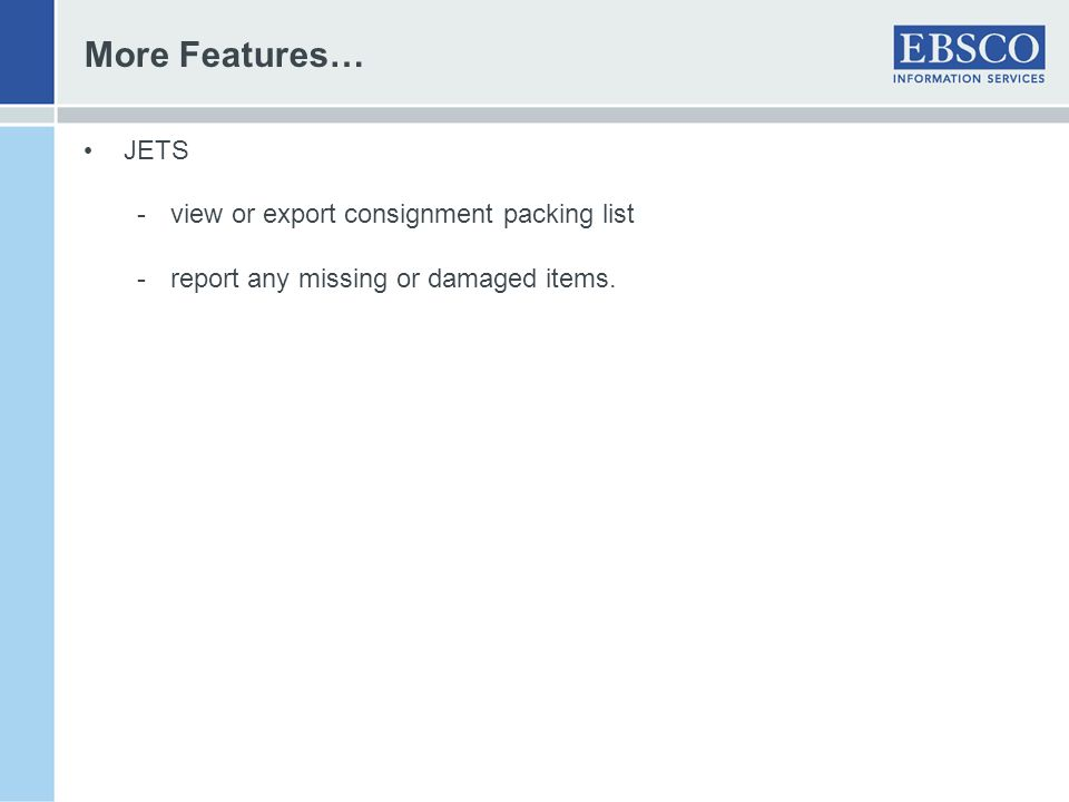 More Features… JETS view or export consignment packing list