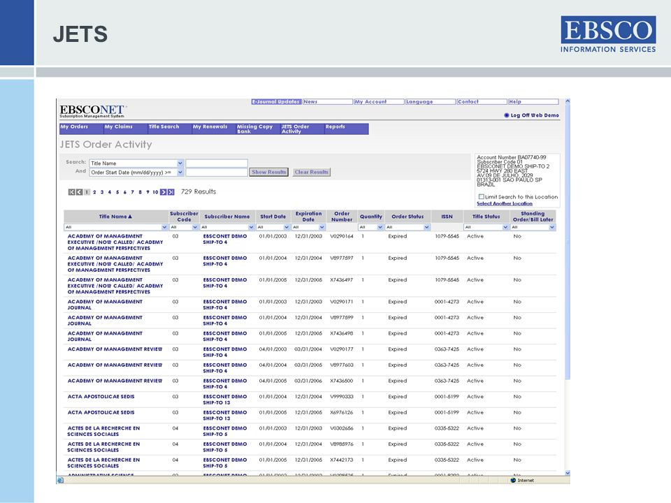 JETS -multiple search options for JETS orders including account or subscriber filters. Results can be sorted and filtered.