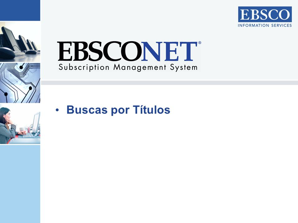 Buscas por Títulos Let's now take a look at these and other enhancements in greater detail…